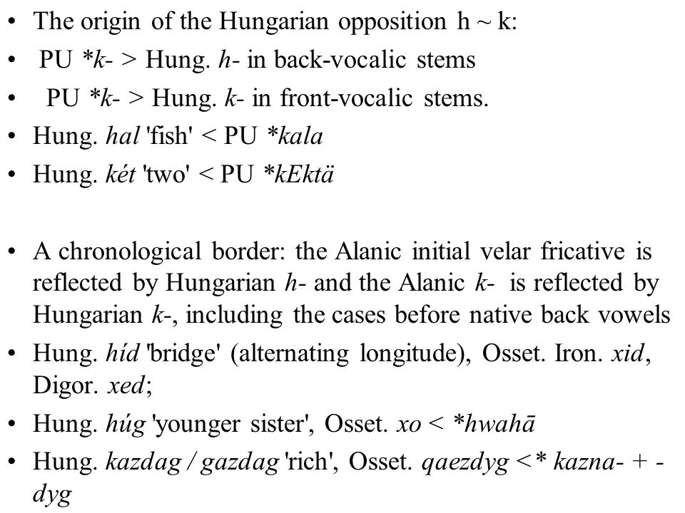 The origin of the Hungarian opposition h ~ k: PU *k- > Hung.