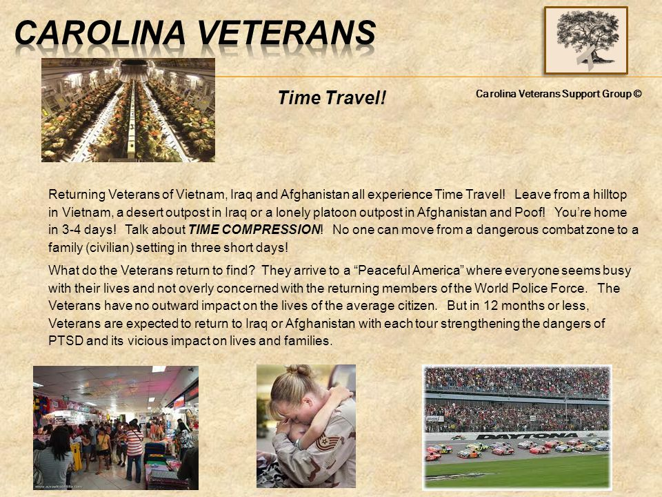 CVSG Time Travel! Returning Veterans of Vietnam, Iraq and Afghanistan all experience Time Travel! Leave from a hilltop in Vietnam, a desert outpost in