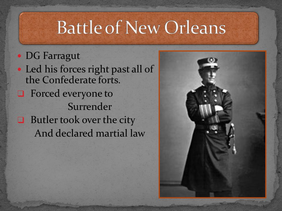 DG Farragut Led his forces right past all of the Confederate forts.