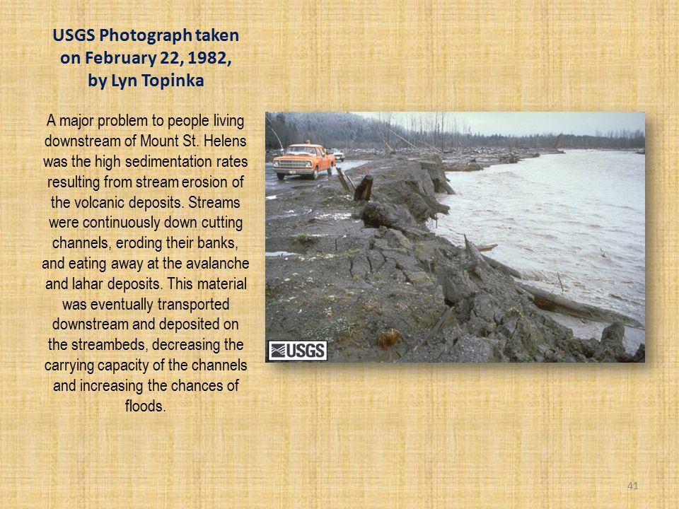 USGS Photograph taken on February 22, 1982, by Lyn Topinka A major problem to people living downstream of Mount St.