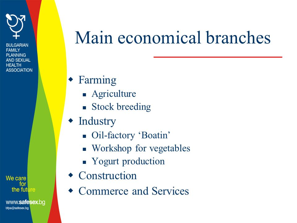 Main economical branches  Farming Agriculture Stock breeding  Industry Oil-factory 'Boatin' Workshop for vegetables Yogurt production  Construction  Commerce and Services