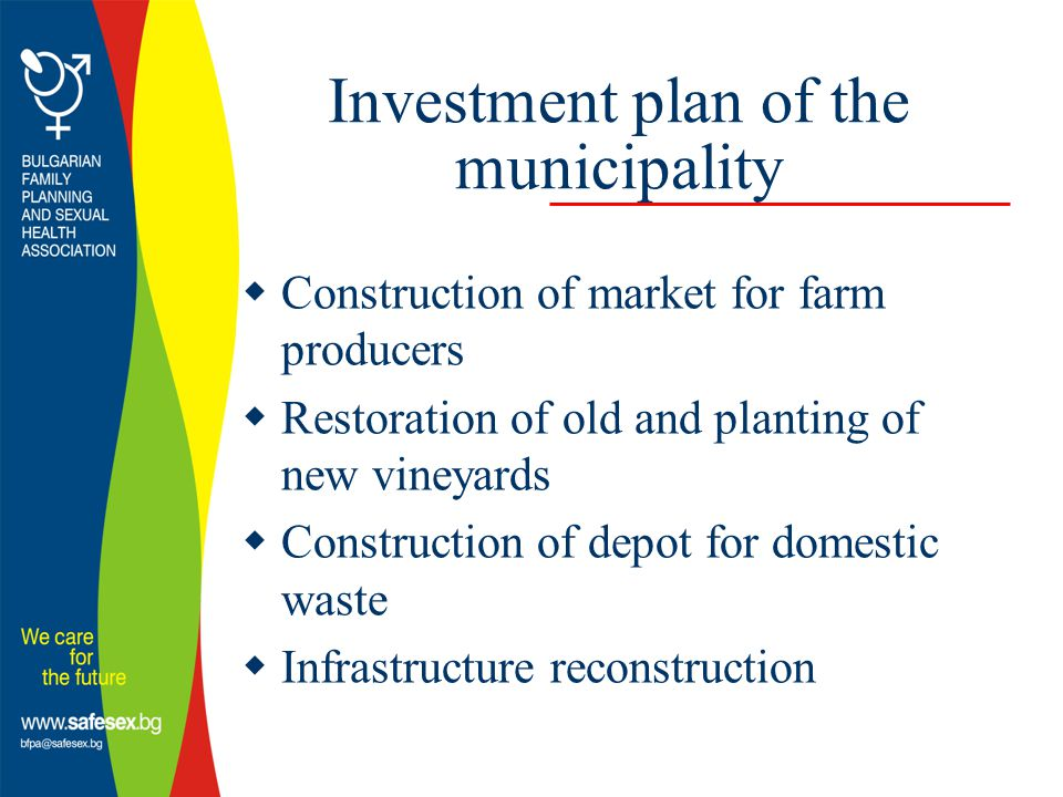Investment plan of the municipality  Construction of market for farm producers  Restoration of old and planting of new vineyards  Construction of depot for domestic waste  Infrastructure reconstruction