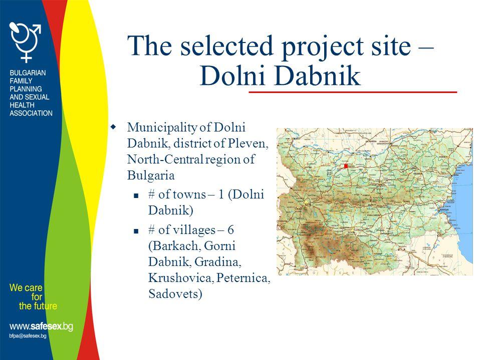 The selected project site – Dolni Dabnik  Municipality of Dolni Dabnik, district of Pleven, North-Central region of Bulgaria # of towns – 1 (Dolni Dabnik) # of villages – 6 (Barkach, Gorni Dabnik, Gradina, Krushovica, Peternica, Sadovets)