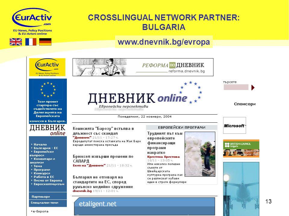 13 www.dnevnik.bg/evropa CROSSLINGUAL NETWORK PARTNER: BULGARIA
