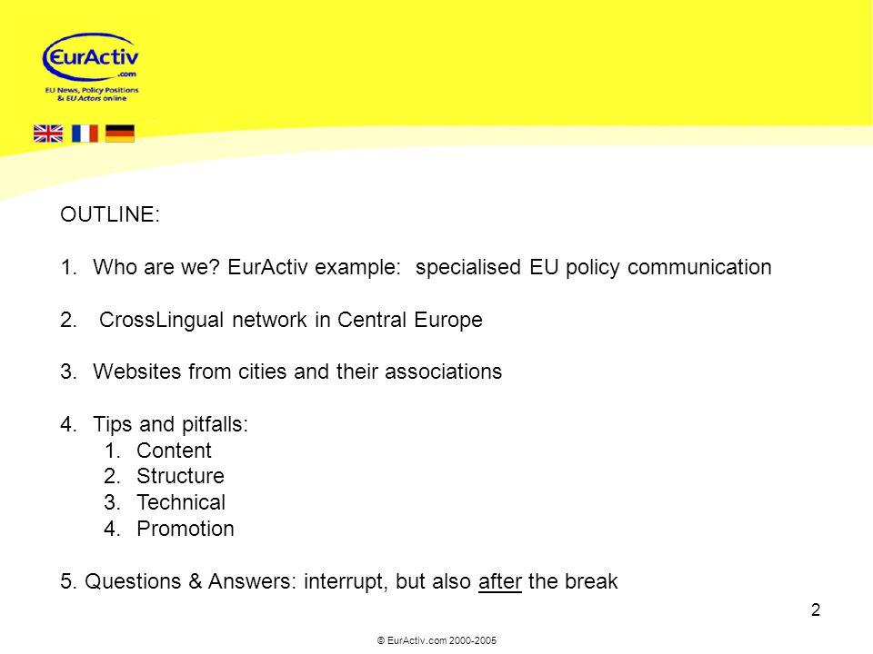 © EurActiv.com 2000-2005 2 OUTLINE: 1.Who are we.