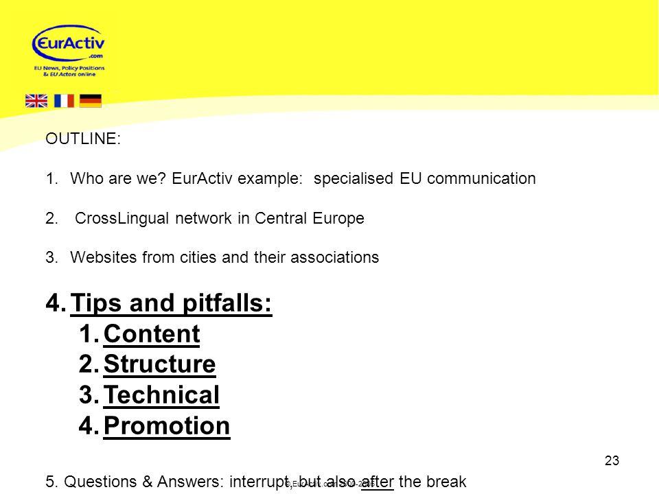 © EurActiv.com 2000-2005 23 OUTLINE: 1.Who are we.