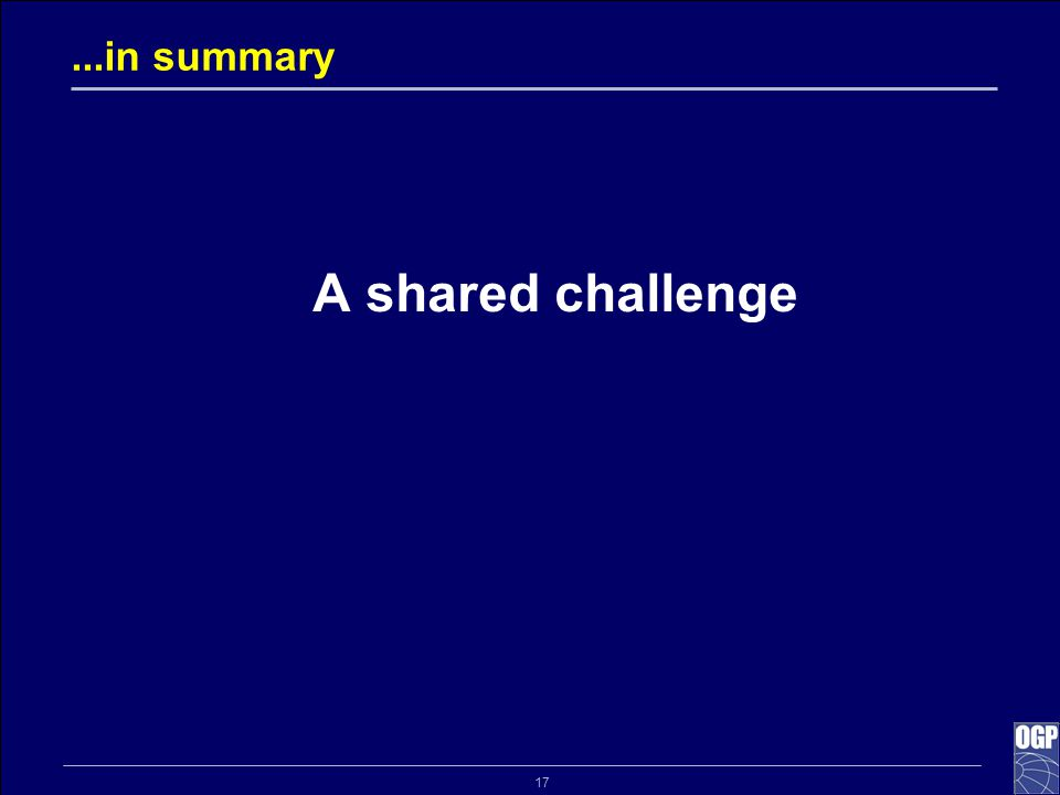 17...in summary A shared challenge