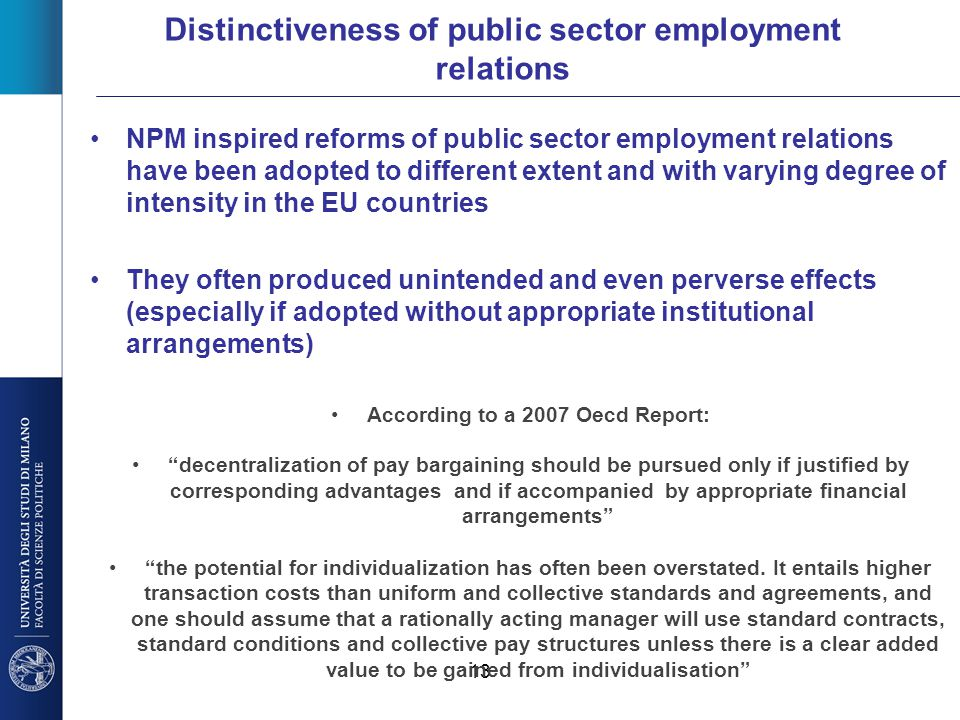 13 Distinctiveness of public sector employment relations NPM inspired reforms of public sector employment relations have been adopted to different ext