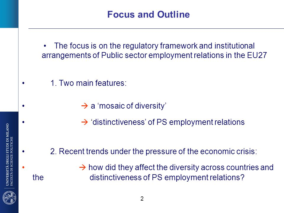 2 Focus and Outline The focus is on the regulatory framework and institutional arrangements of Public sector employment relations in the EU27 1. Two m