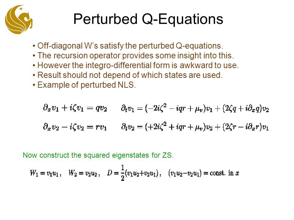 Perturbed Q-Equations Off-diagonal W's satisfy the perturbed Q-equations.