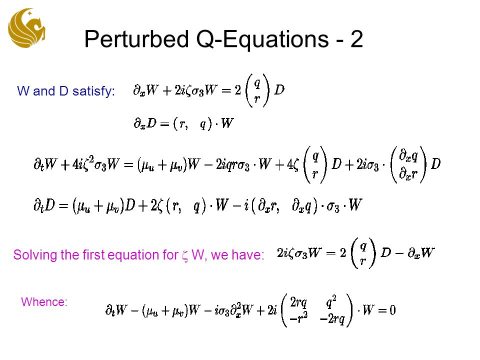 Perturbed Q-Equations - 2 W and D satisfy: Solving the first equation for z W, we have: Whence: