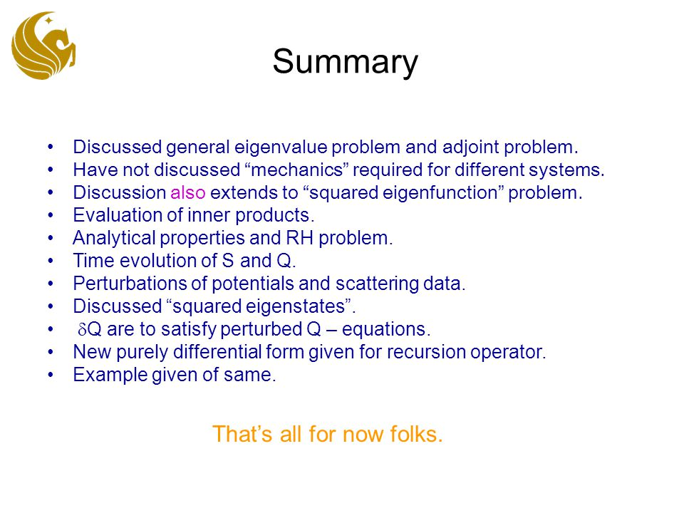 Summary Discussed general eigenvalue problem and adjoint problem.