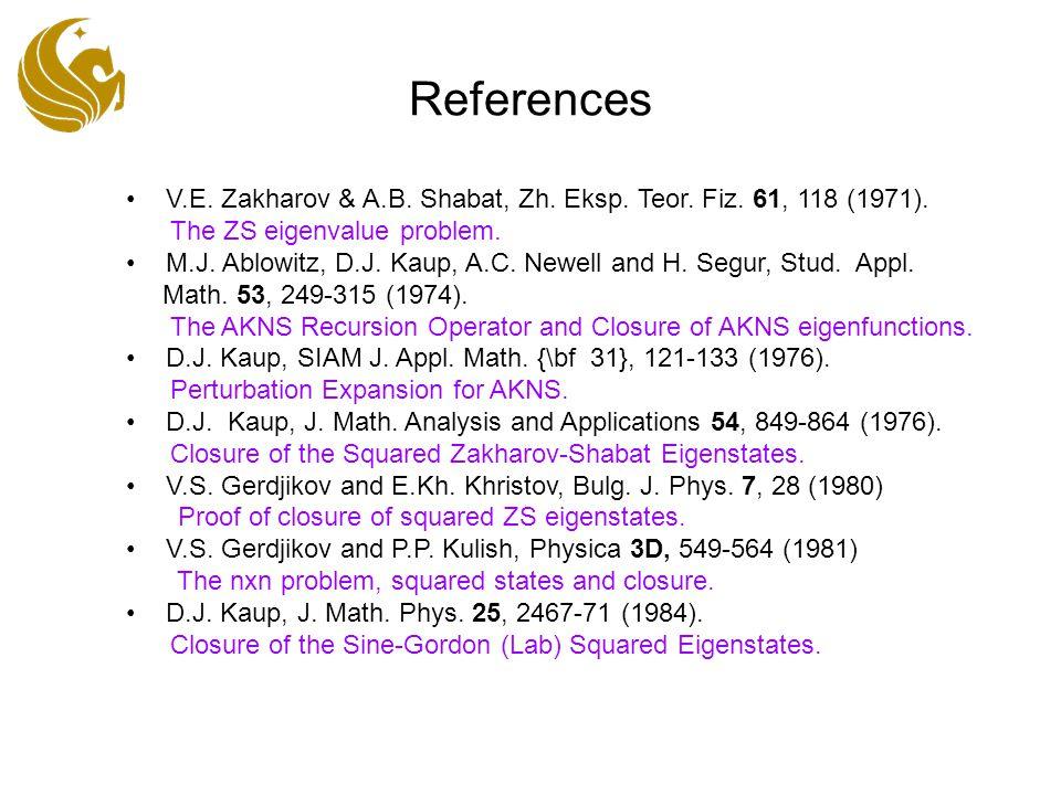 References V.E. Zakharov & A.B. Shabat, Zh. Eksp.