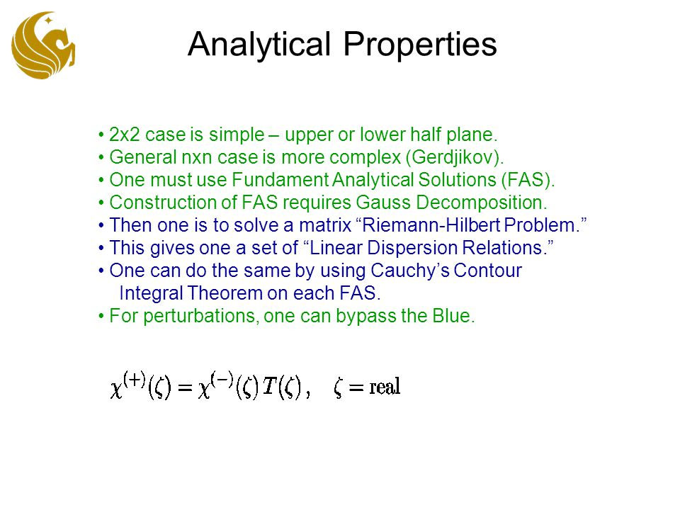 Analytical Properties 2x2 case is simple – upper or lower half plane.