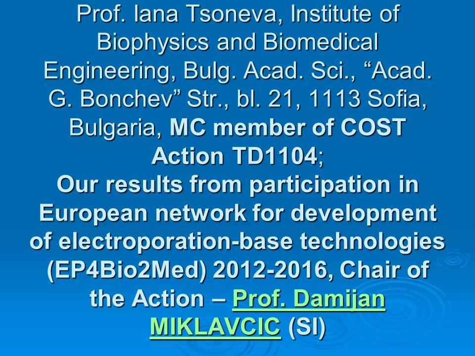 Prof.Iana Tsoneva, Institute of Biophysics and Biomedical Engineering, Bulg.