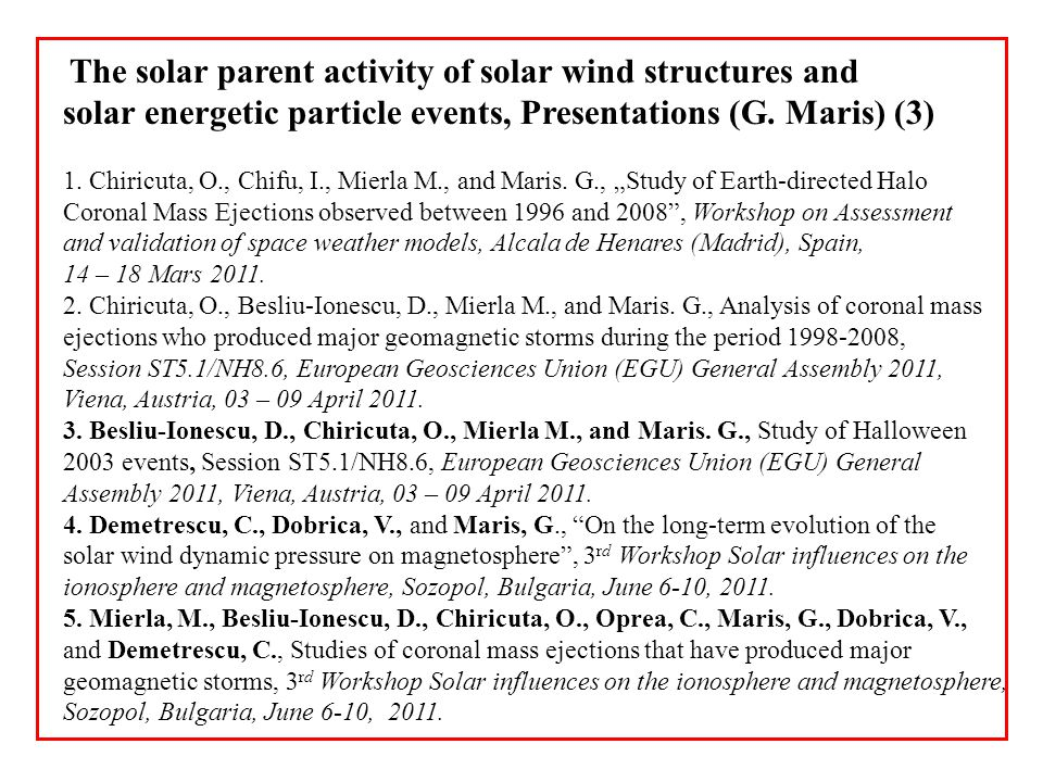 The solar parent activity of solar wind structures and solar energetic particle events, Presentations (G. Maris) (3) 1. Chiricuta, O., Chifu, I., Mier