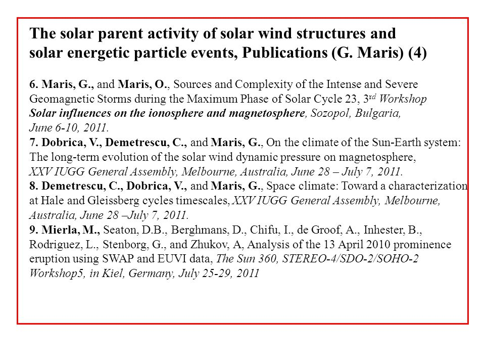 The solar parent activity of solar wind structures and solar energetic particle events, Publications (G. Maris) (4) 6. Maris, G., and Maris, O., Sourc