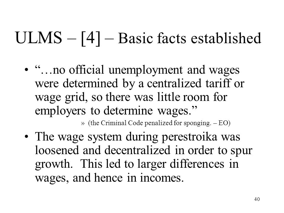 "40 ULMS – [4] – Basic facts established ""…no official unemployment and wages were determined by a centralized tariff or wage grid, so there was little"