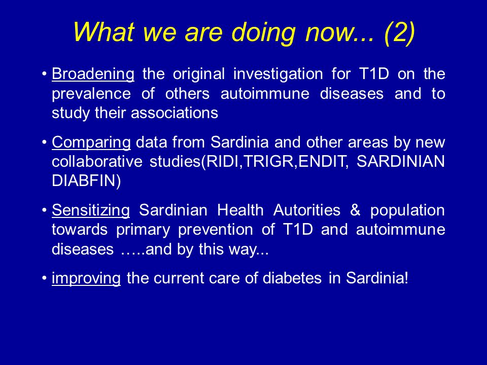 Broadening the original investigation for T1D on the prevalence of others autoimmune diseases and to study their associations Comparing data from Sard