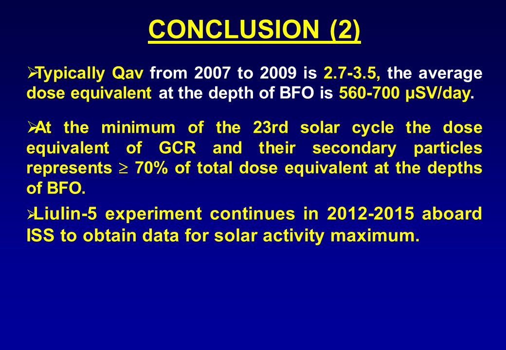 CONCLUSION (2)  Typically Qav from 2007 to 2009 is 2.7-3.5, the average dose equivalent at the depth of BFO is 560-700 µSV/day.