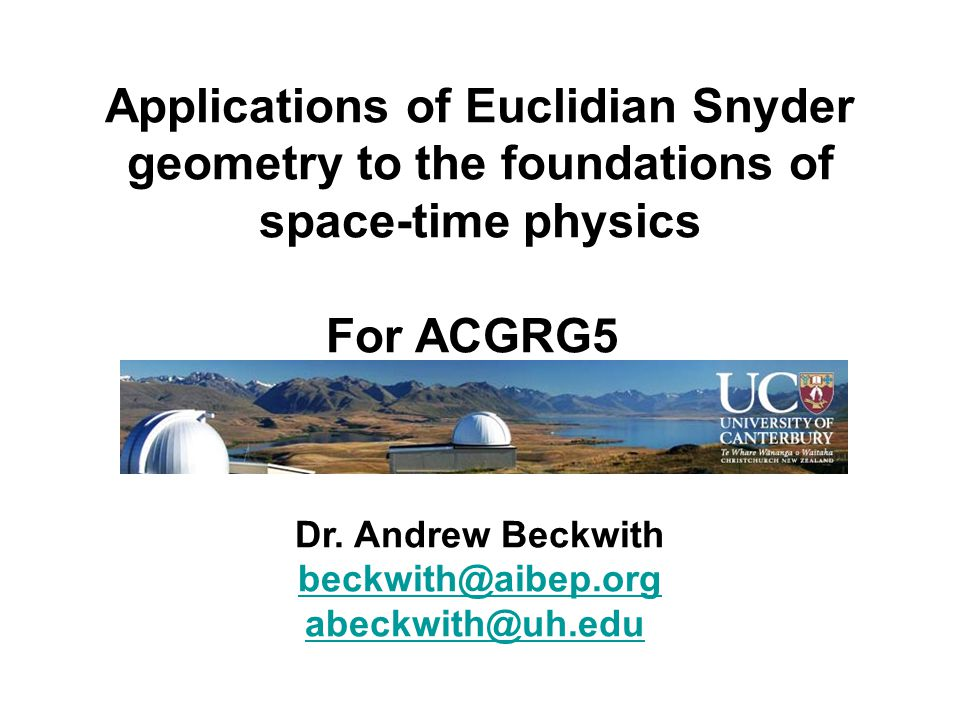 Applications of Euclidian Snyder geometry to the foundations of space-time physics For ACGRG5 Dr.
