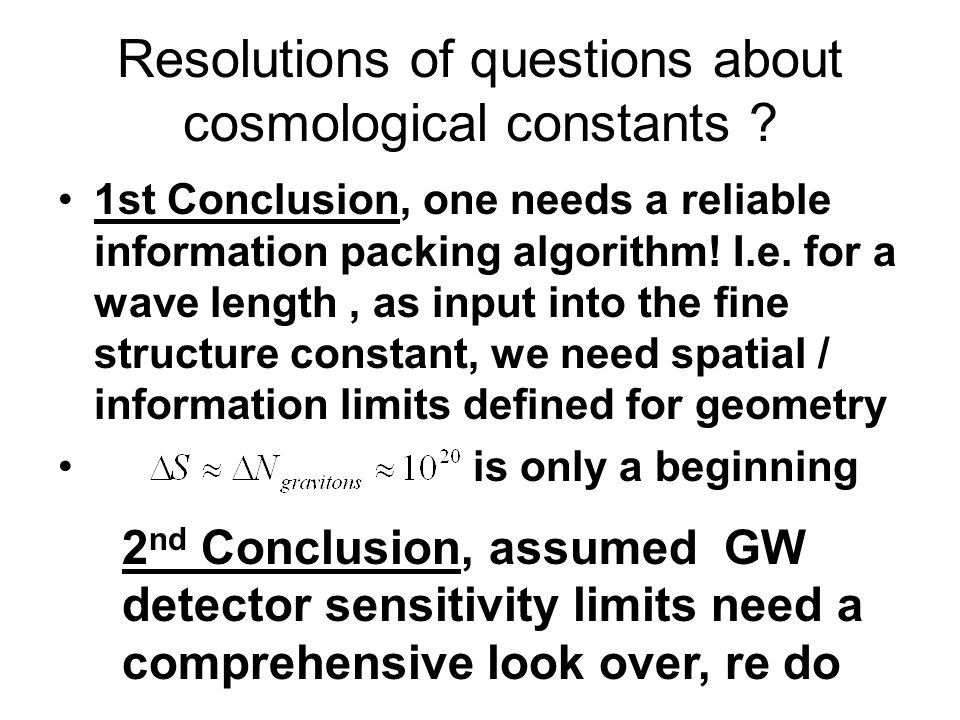Resolutions of questions about cosmological constants .