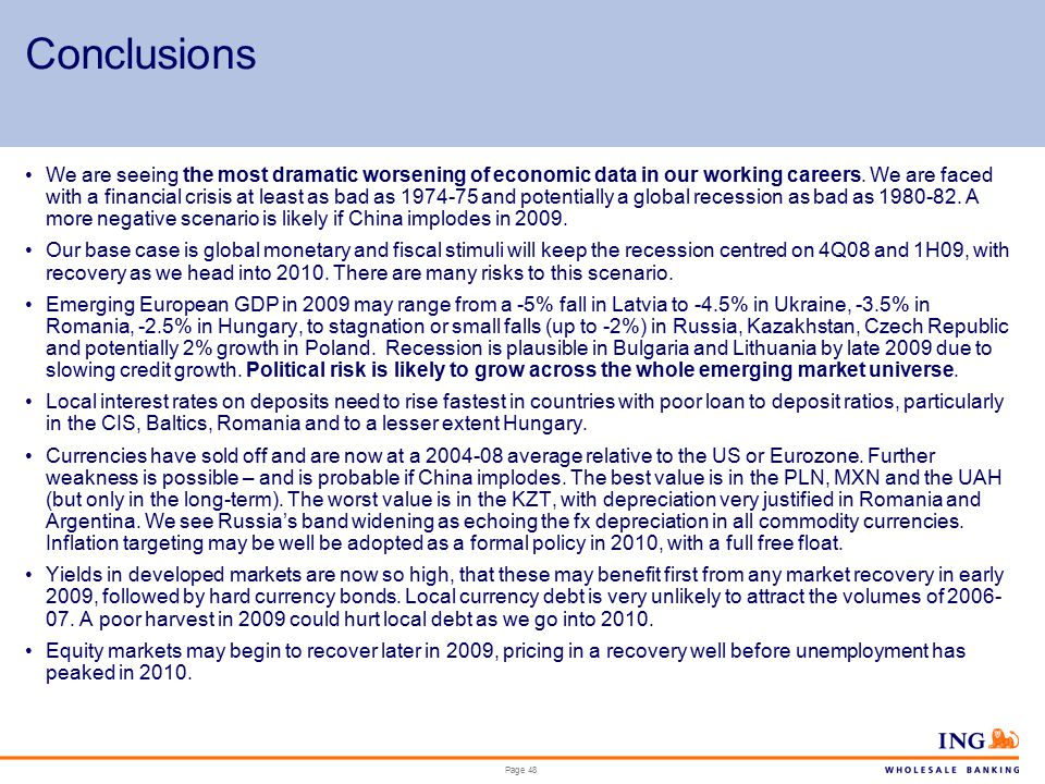 Page 48 Conclusions We are seeing the most dramatic worsening of economic data in our working careers.