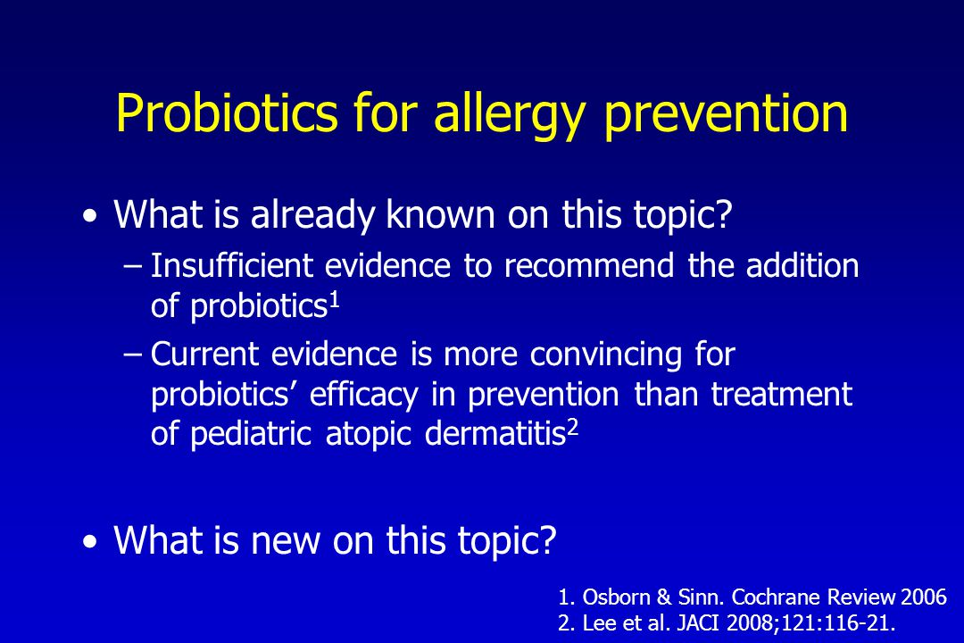 Probiotics for allergy prevention What is already known on this topic.