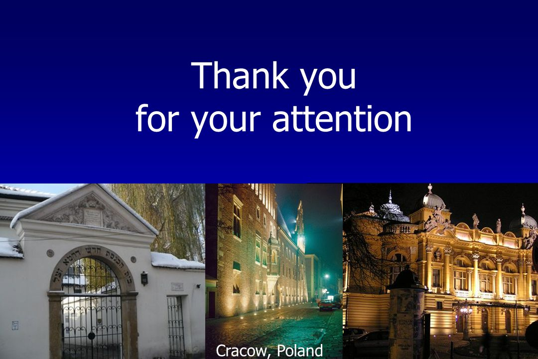 Thank you for your attention Cracow, Poland