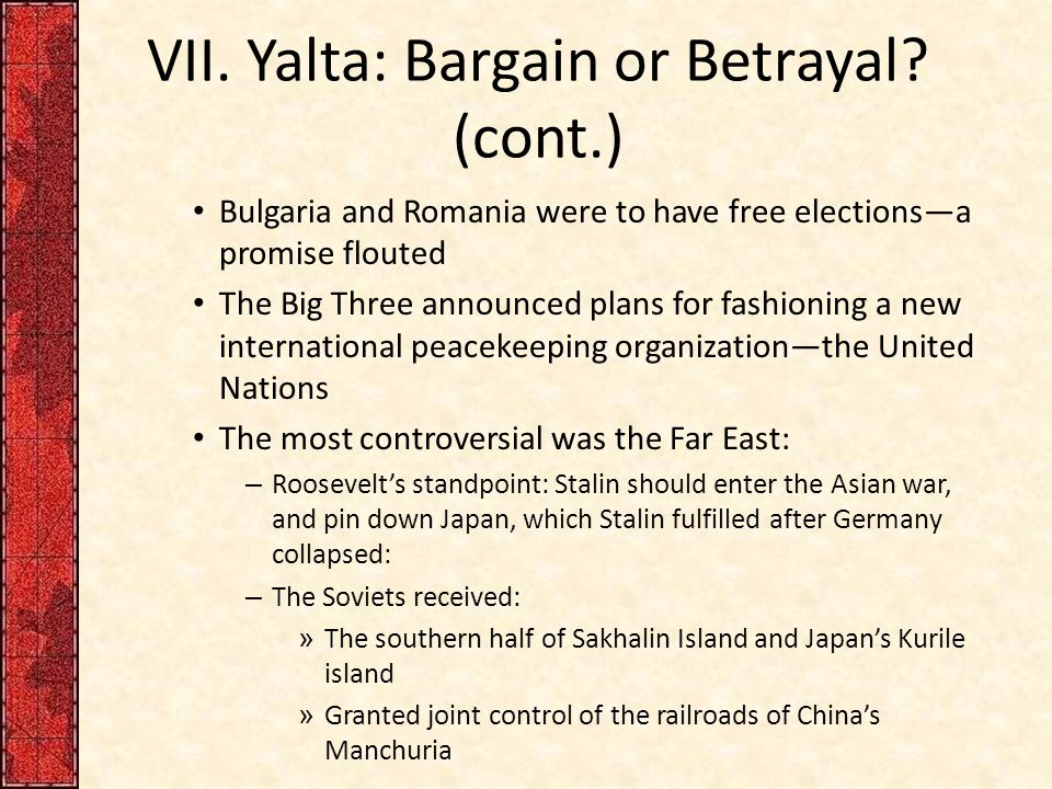 VII. Yalta: Bargain or Betrayal.