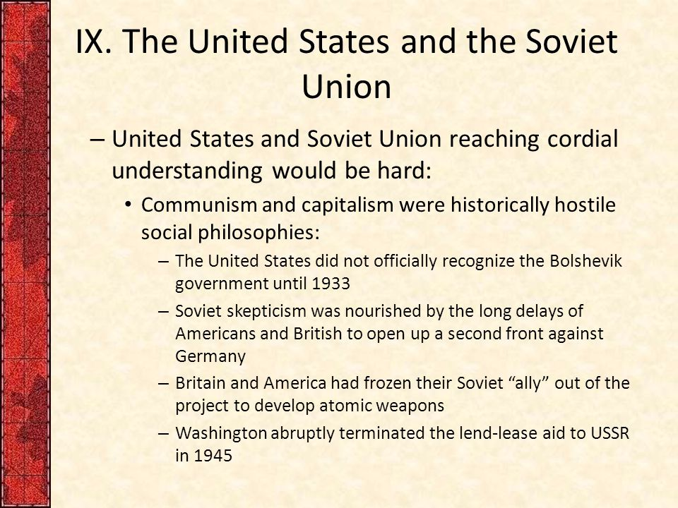 IX. The United States and the Soviet Union – United States and Soviet Union reaching cordial understanding would be hard: Communism and capitalism wer