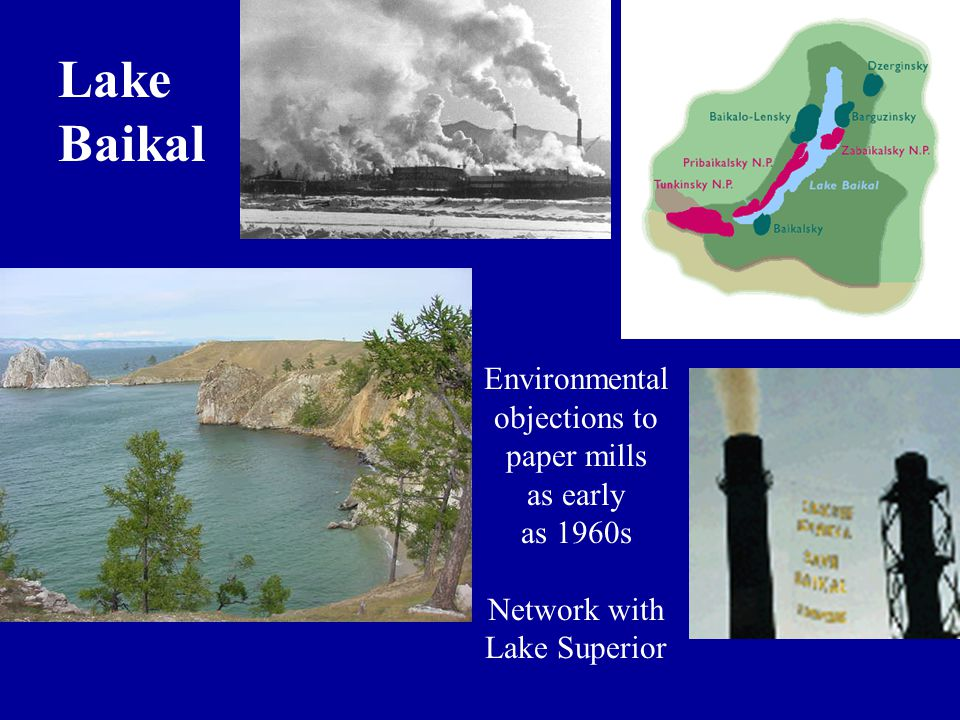 Lake Baikal Environmental objections to paper mills as early as 1960s Network with Lake Superior