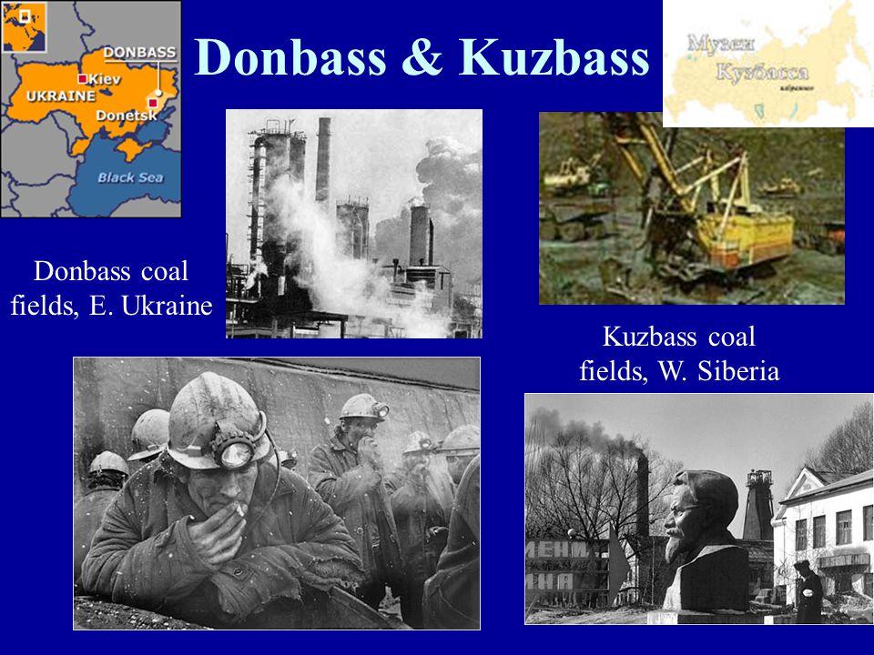 Donbass & Kuzbass Donbass coal fields, E. Ukraine Kuzbass coal fields, W. Siberia