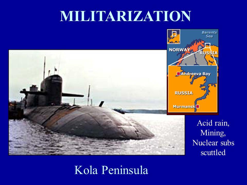 Kola Peninsula Acid rain, Mining, Nuclear subs scuttled MILITARIZATION