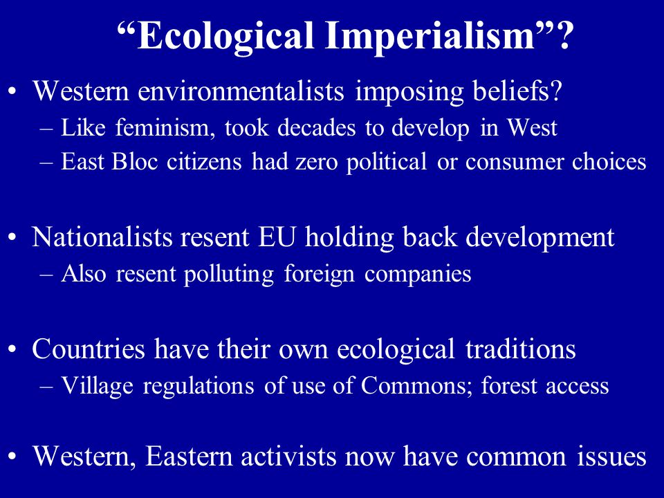 Ecological Imperialism .Western environmentalists imposing beliefs.
