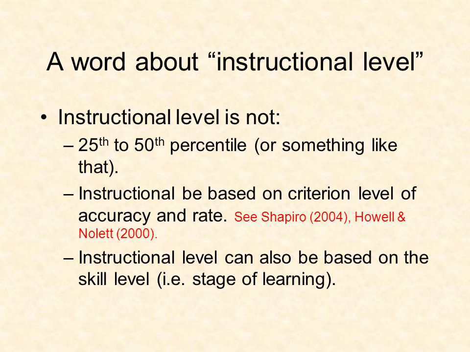 Tier III Individualized Assessment –Curriculum Based Evaluation (CBE) –Determine instructional level (CBA) Individualized Intervention –Linked to instructional level –Based on basic principals of learning
