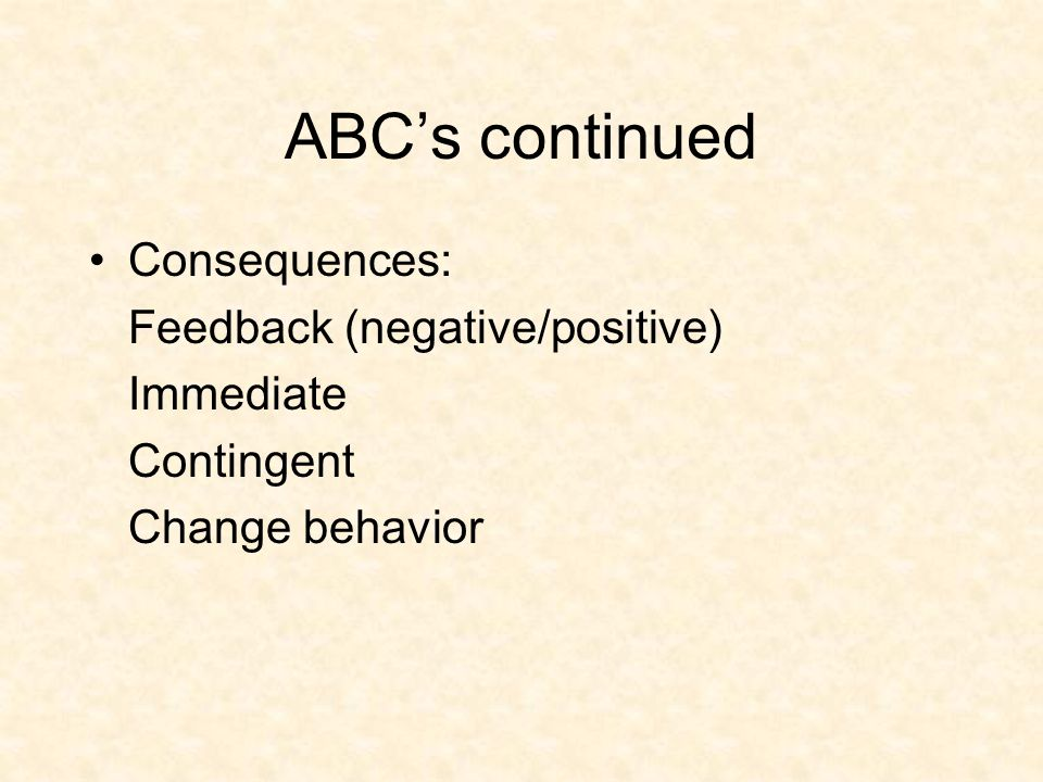 ABC's Continued Behavior: Topography: Written, verbal, typed Response rate Inter-trial interval Wait times
