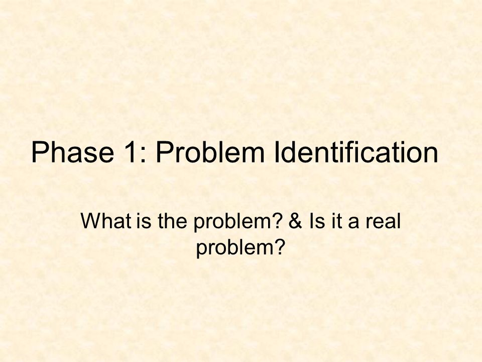 Phases of Problem-Solving 1. Problem Identification 2.