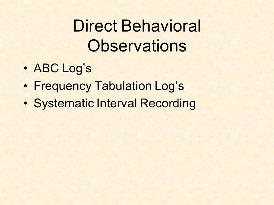 Observation systems Save your money Very limited Use direct behavioral systematic observation methods