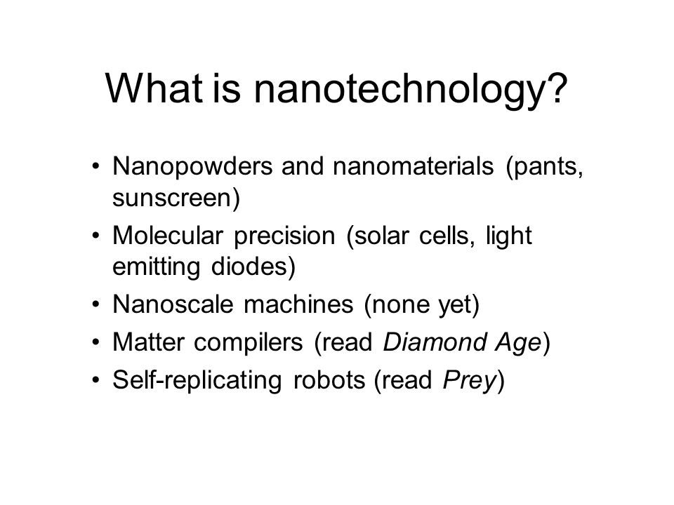What is nanotechnology.
