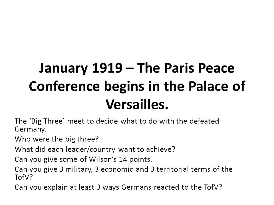 January 1919 – The Paris Peace Conference begins in the Palace of Versailles.