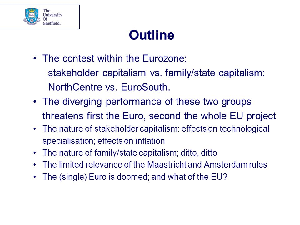 Outline The contest within the Eurozone: stakeholder capitalism vs.