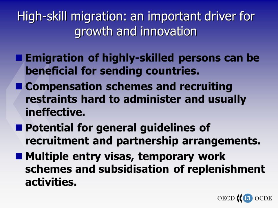 13 High-skill migration: an important driver for growth and innovation Emigration of highly-skilled persons can be beneficial for sending countries.