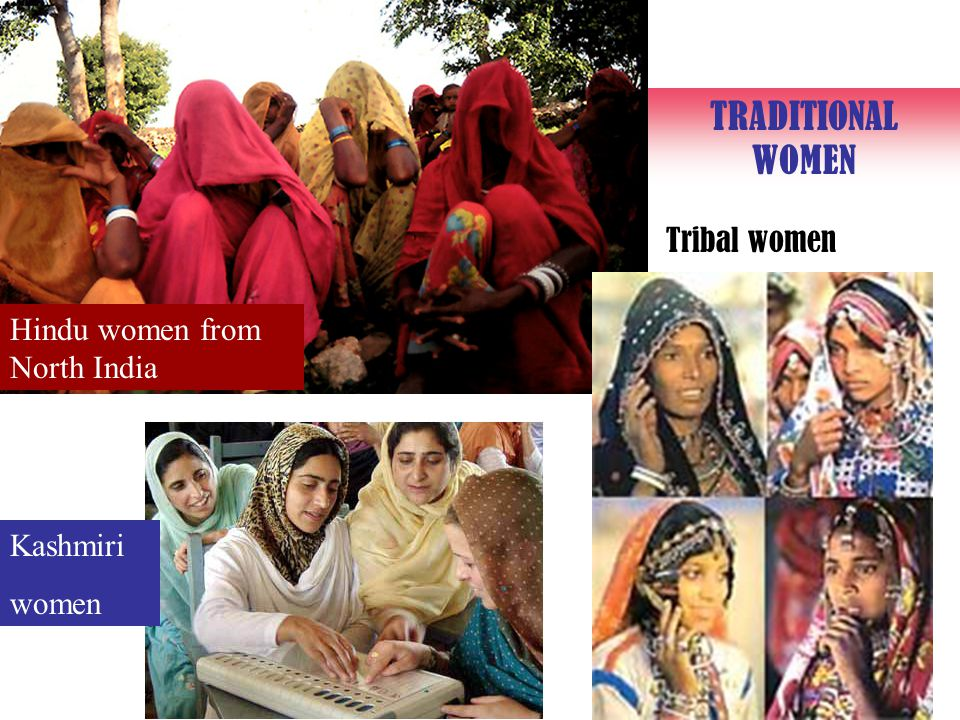 Hindu women from North India Kashmiri women Tribal women TRADITIONAL WOMEN