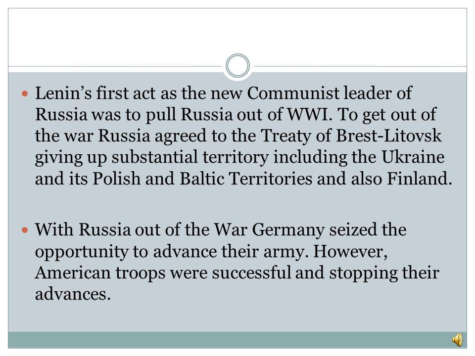 The Bolsheviks, a group of Communist, soon sought power in Russian. Their leader was Vladimir Lenin. Lenin and the Bolsheviks overthrew the temporary