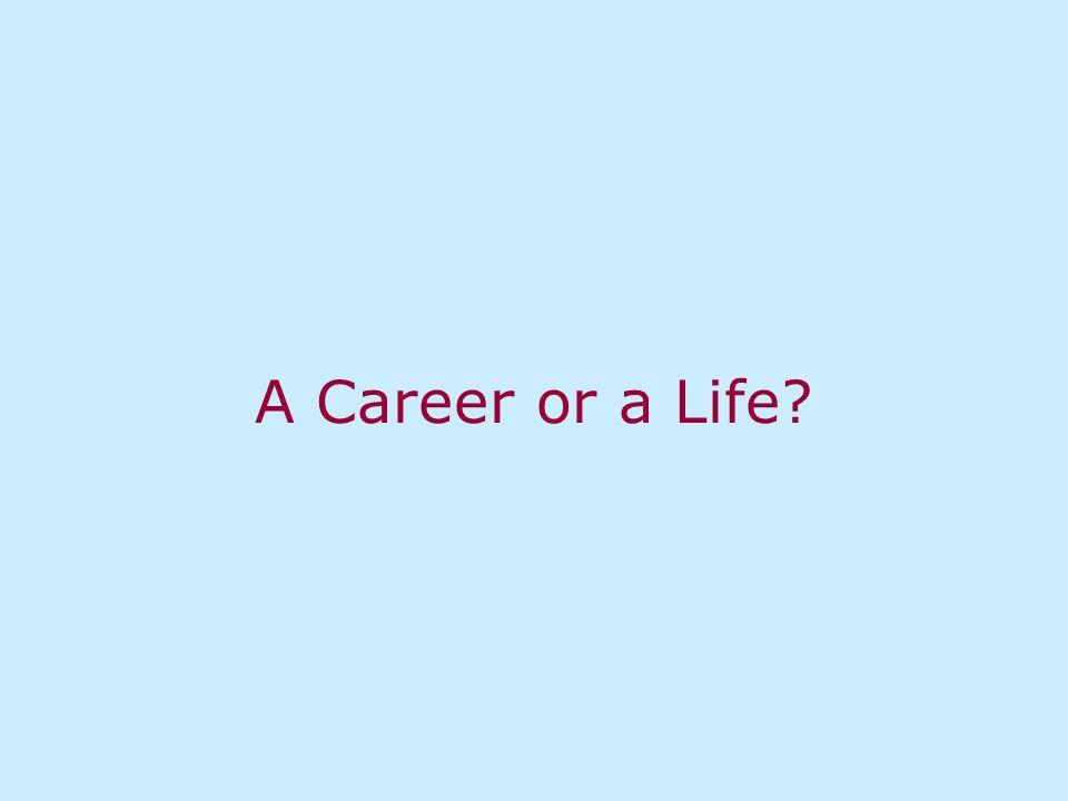 A Career or a Life