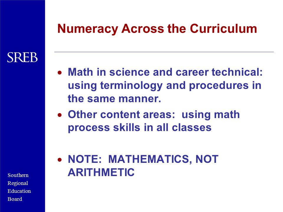 Southern Regional Education Board Numeracy Across the Curriculum  Math in science and career technical: using terminology and procedures in the same