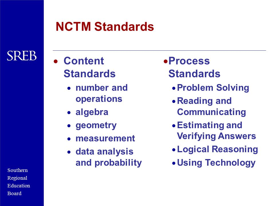 Southern Regional Education Board NCTM Standards  Content Standards  number and operations  algebra  geometry  measurement  data analysis and pr