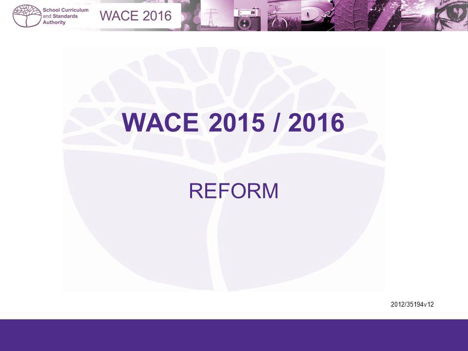 WACE 2015 / 2016 REFORM 2012/35194v12