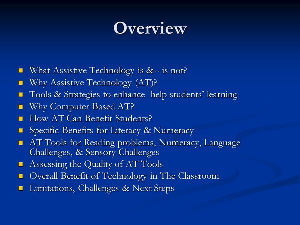 Overview What Assistive Technology is &-- is not.What Assistive Technology is &-- is not.